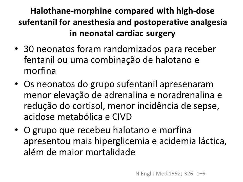 Halothane-morphine compared with high-dose sufentanil for anesthesia and postoperative analgesia in neonatal cardiac surgery