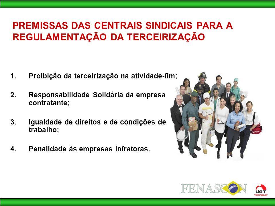 PREMISSAS DAS CENTRAIS SINDICAIS PARA A REGULAMENTAÇÃO DA TERCEIRIZAÇÃO