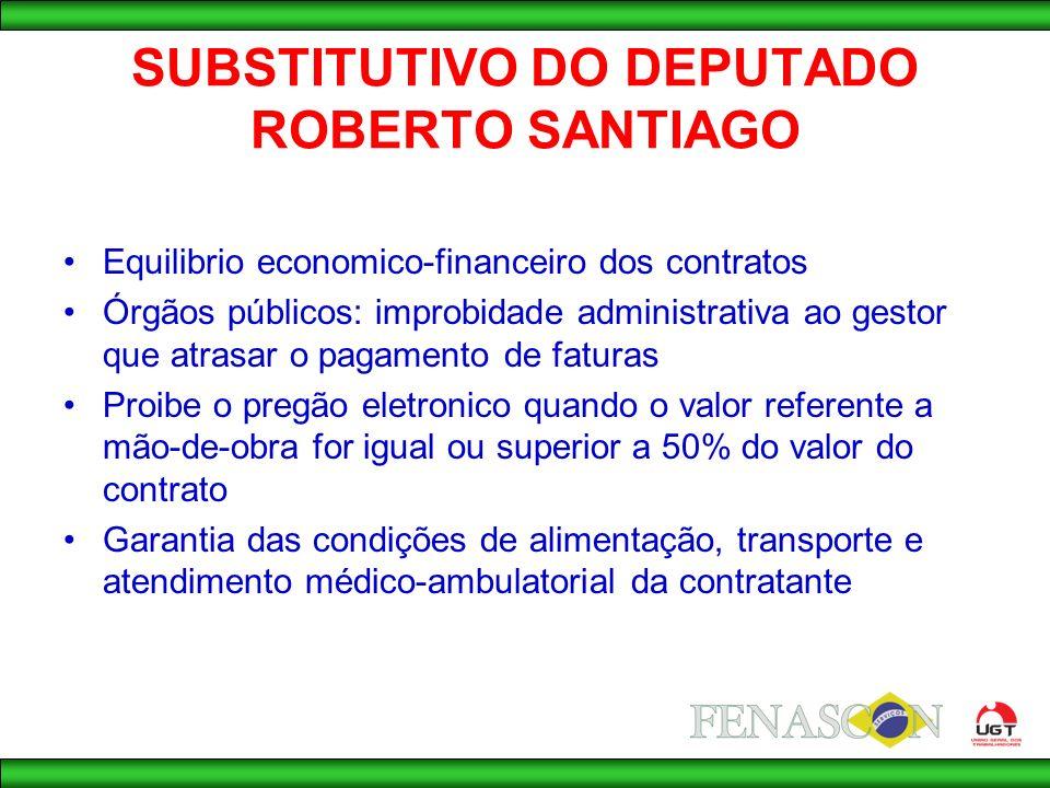 SUBSTITUTIVO DO DEPUTADO ROBERTO SANTIAGO