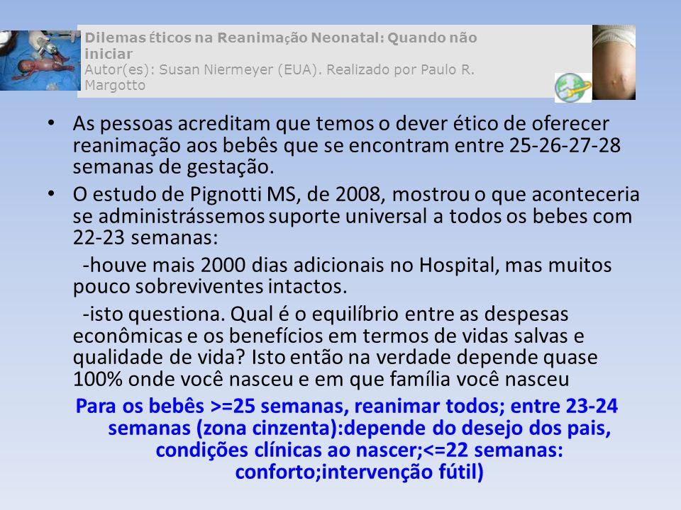 Dilemas Éticos na Reanimação Neonatal: Quando não iniciar Autor(es): Susan Niermeyer (EUA). Realizado por Paulo R. Margotto