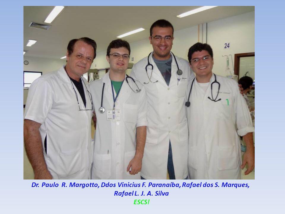 Dr. Paulo R. Margotto, Ddos Vinicius F. Paranaíba, Rafael dos S