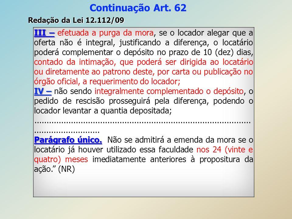 Continuação Art. 62 Redação da Lei 12.112/09.