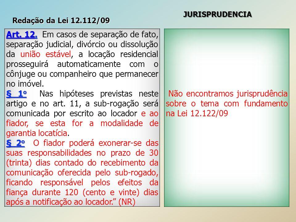 JURISPRUDENCIA Redação da Lei 12.112/09.