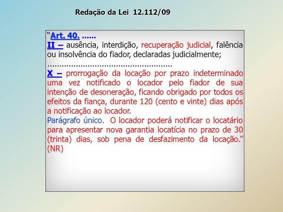 Redação da Lei 12.112/09 Art. 40. ......