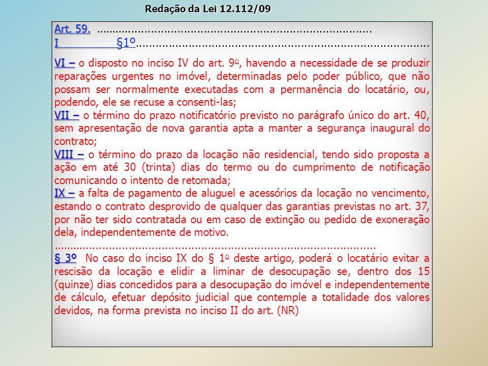 Redação da Lei 12.112/09 Art. 59. ....................................................................................