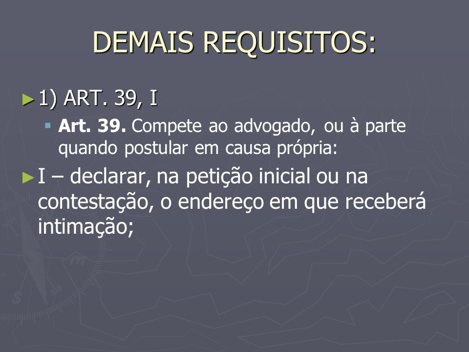 DEMAIS REQUISITOS: 1) ART. 39, I