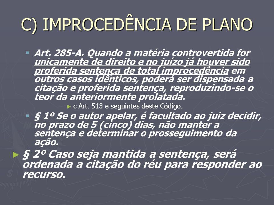 C) IMPROCEDÊNCIA DE PLANO