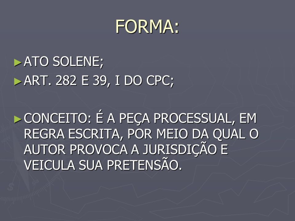 FORMA: ATO SOLENE; ART. 282 E 39, I DO CPC;