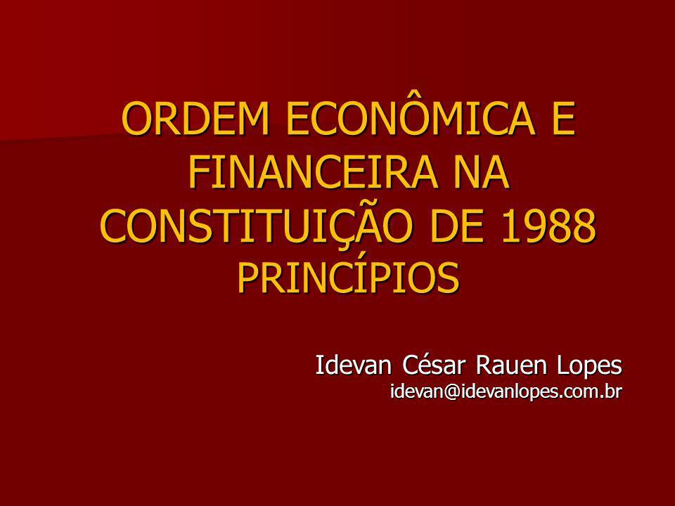 ORDEM ECONÔMICA E FINANCEIRA NA CONSTITUIÇÃO DE 1988