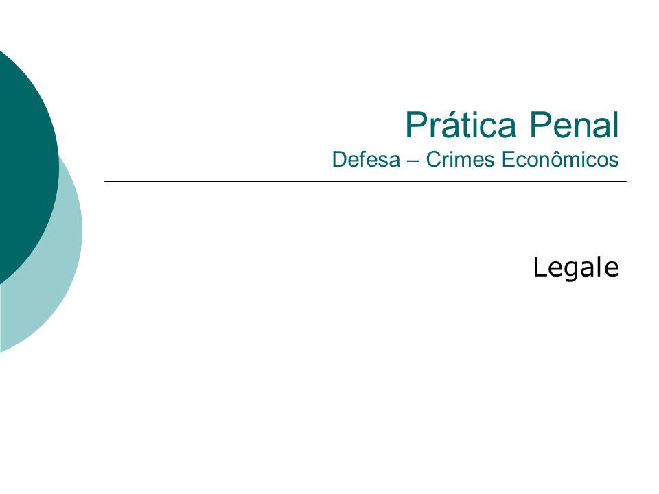 Prática Penal Defesa – Crimes Econômicos