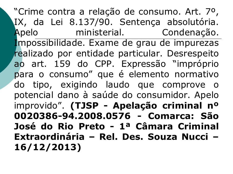 Crime contra a relação de consumo. Art. 7º, IX, da Lei 8. 137/90