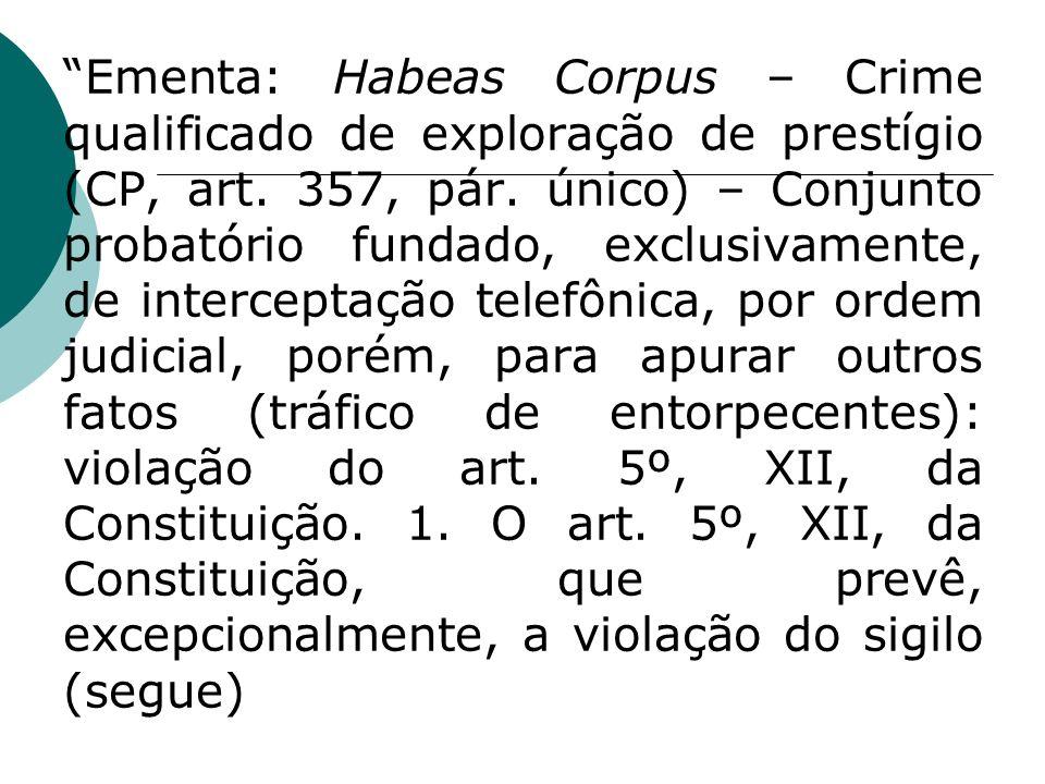 Ementa: Habeas Corpus – Crime qualificado de exploração de prestígio (CP, art.