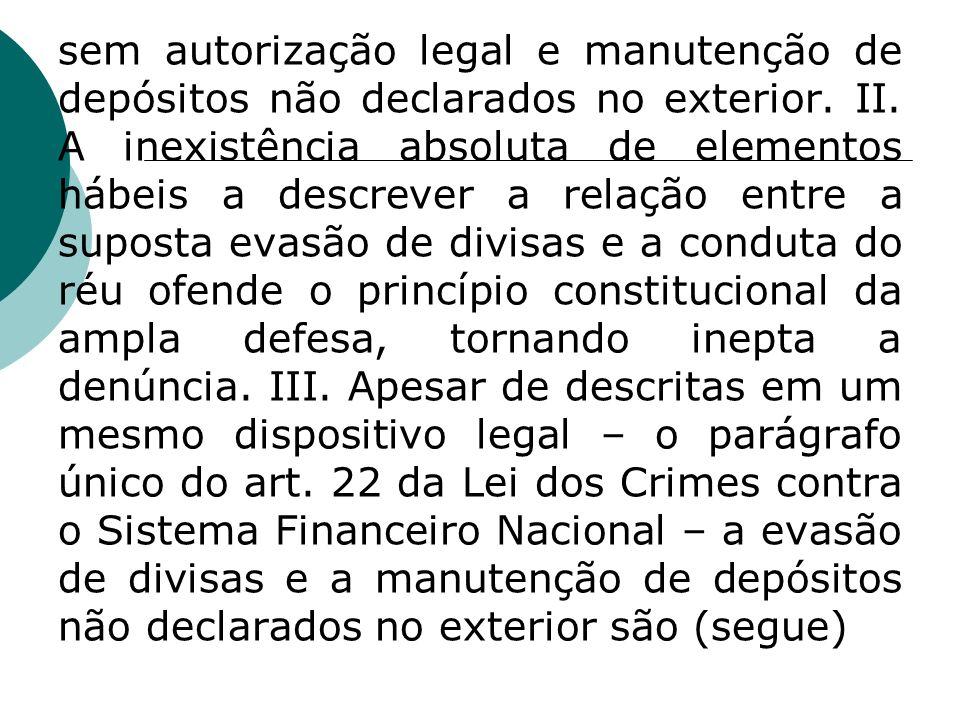 sem autorização legal e manutenção de depósitos não declarados no exterior.