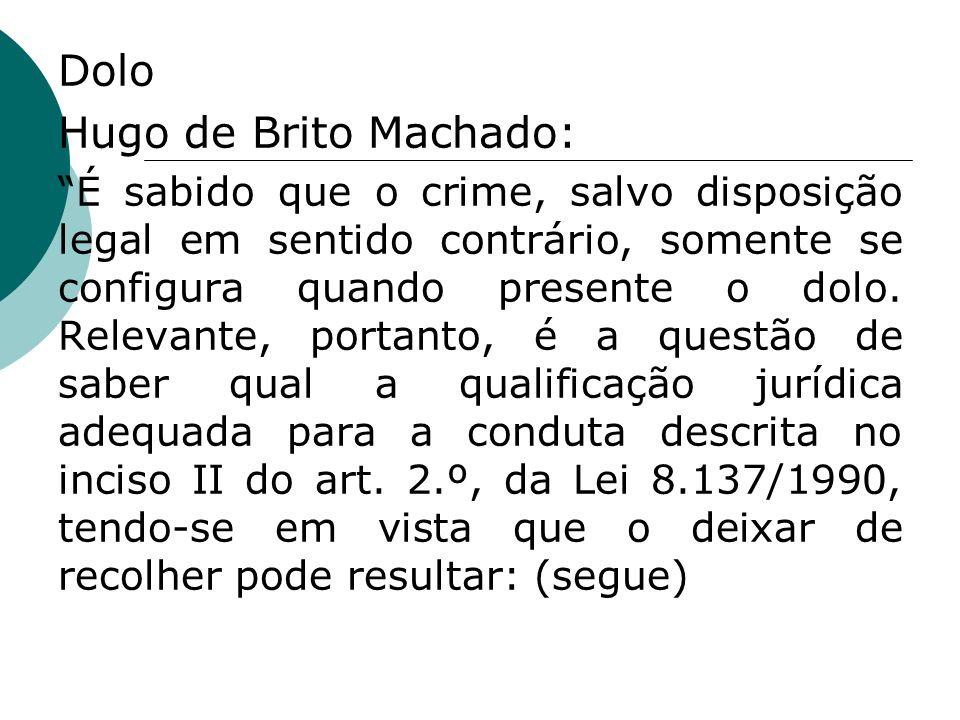 Dolo Hugo de Brito Machado: