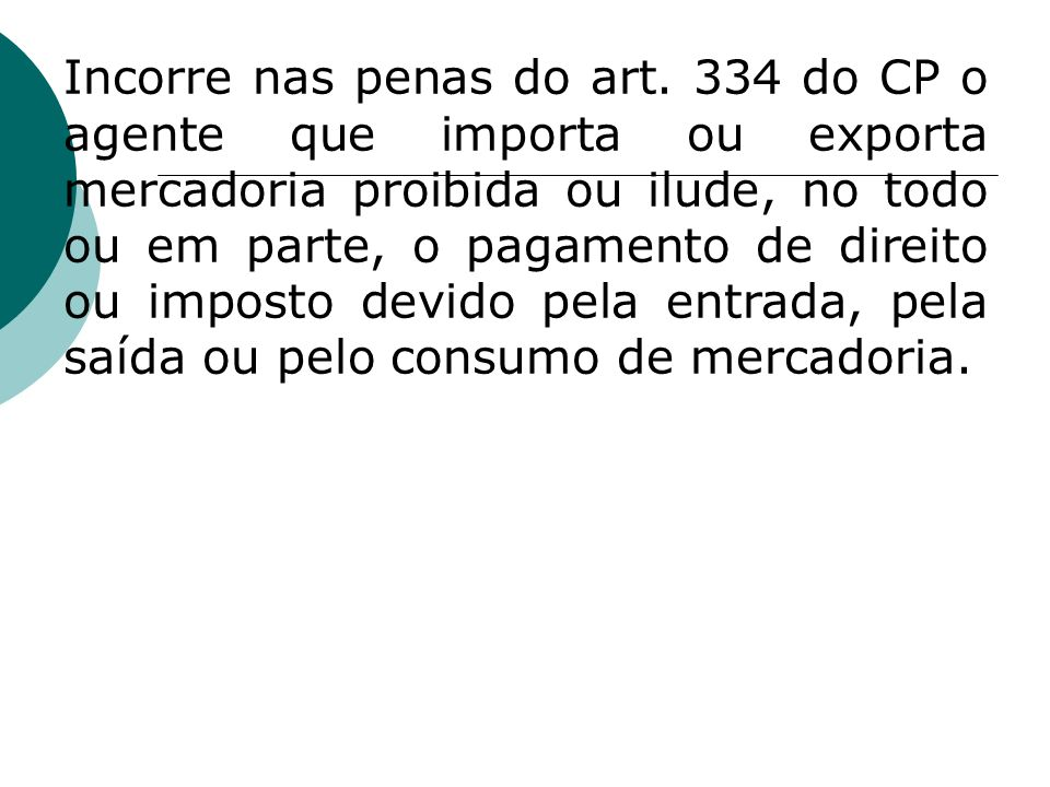 Incorre nas penas do art