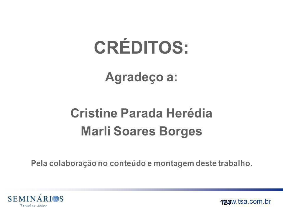 CRÉDITOS: Agradeço a: Cristine Parada Herédia Marli Soares Borges