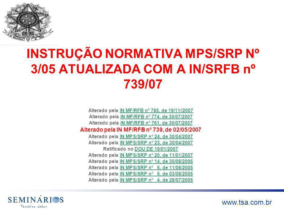 INSTRUÇÃO NORMATIVA MPS/SRP Nº 3/05 ATUALIZADA COM A IN/SRFB nº 739/07