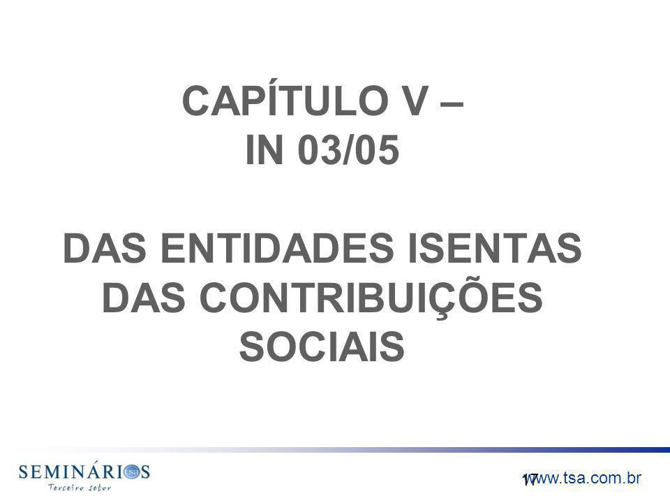 CAPÍTULO V – IN 03/05 DAS ENTIDADES ISENTAS DAS CONTRIBUIÇÕES SOCIAIS