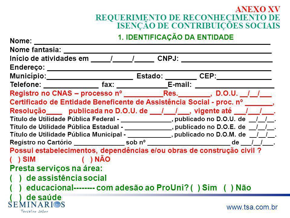 ANEXO XV REQUERIMENTO DE RECONHECIMENTO DE ISENÇÃO DE CONTRIBUIÇÕES SOCIAIS