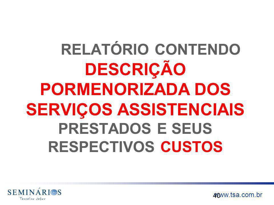RELATÓRIO CONTENDO DESCRIÇÃO PORMENORIZADA DOS SERVIÇOS ASSISTENCIAIS PRESTADOS E SEUS RESPECTIVOS CUSTOS