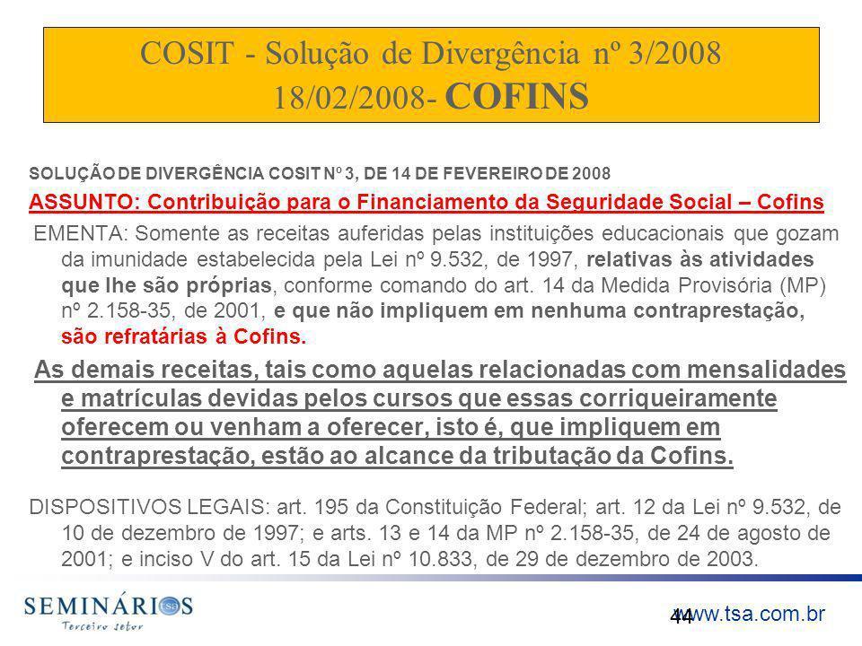 COSIT - Solução de Divergência nº 3/2008 18/02/2008- COFINS