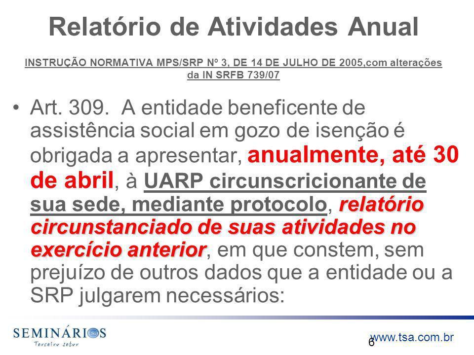 Prestação de Contas 2007 Relatório de Atividades Anual INSTRUÇÃO NORMATIVA MPS/SRP Nº 3, DE 14 DE JULHO DE 2005,com alterações da IN SRFB 739/07.