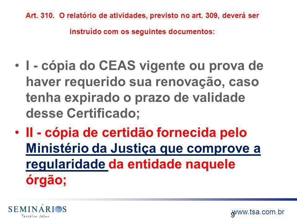Prestação de Contas 2007 Art. 310. O relatório de atividades, previsto no art. 309, deverá ser instruído com os seguintes documentos:
