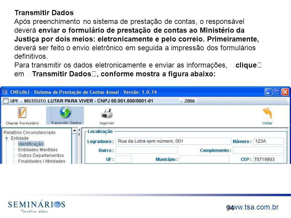 Transmitir Dados Após preenchimento no sistema de prestação de contas, o responsável.