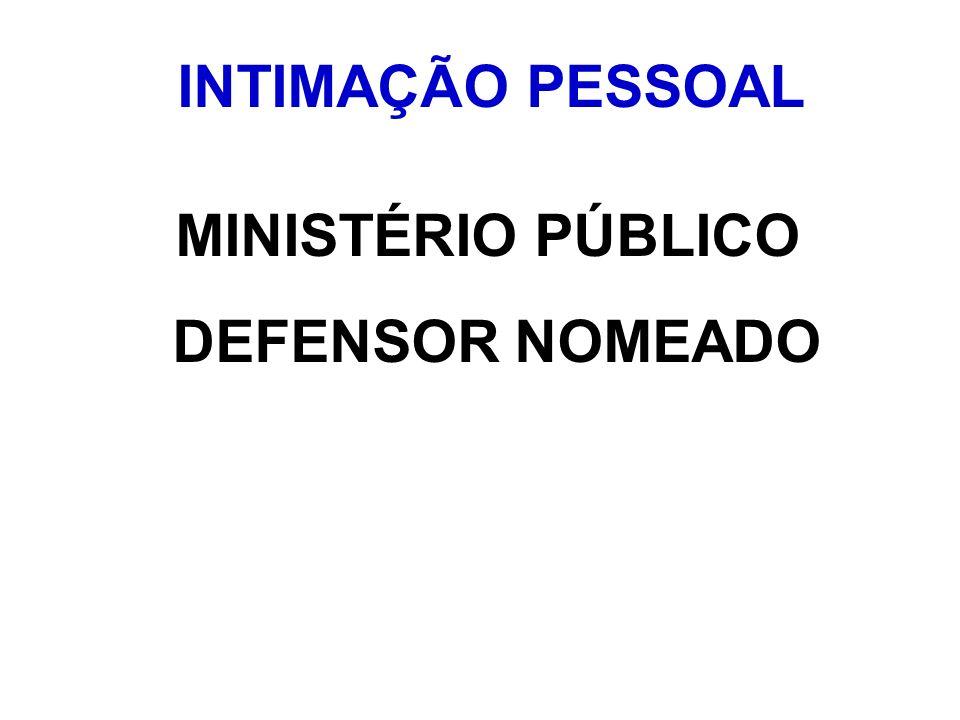 INTIMAÇÃO PESSOAL MINISTÉRIO PÚBLICO DEFENSOR NOMEADO