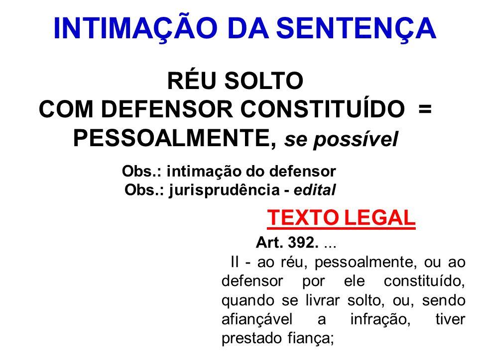 COM DEFENSOR CONSTITUÍDO = PESSOALMENTE, se possível