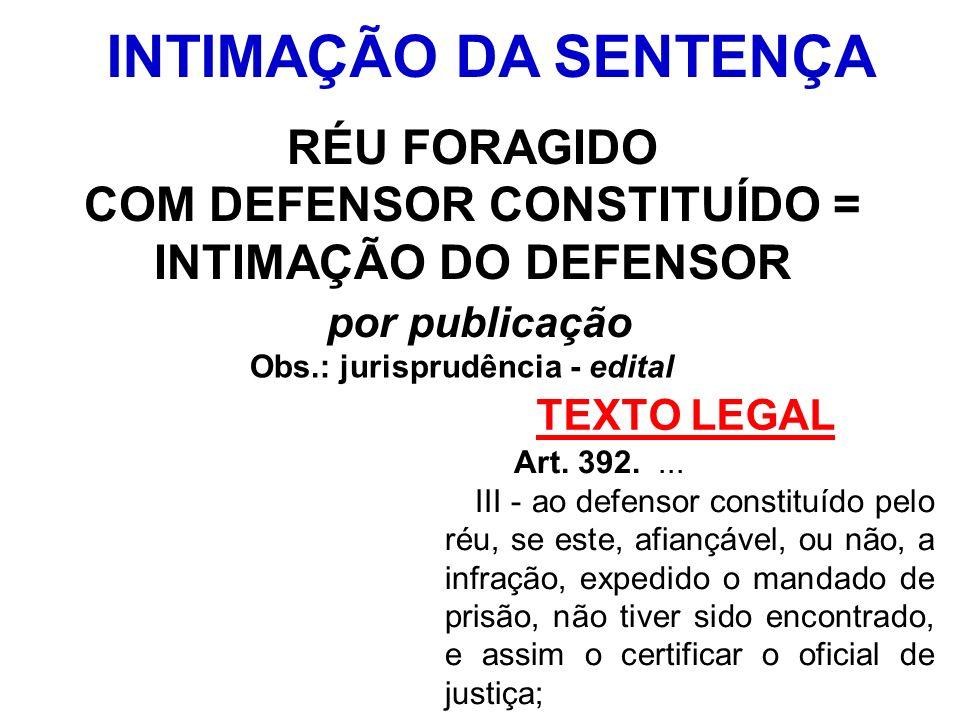 COM DEFENSOR CONSTITUÍDO = INTIMAÇÃO DO DEFENSOR