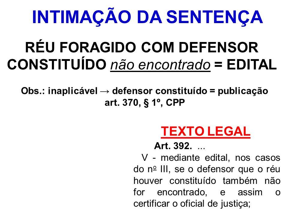 Obs.: inaplicável → defensor constituído = publicação