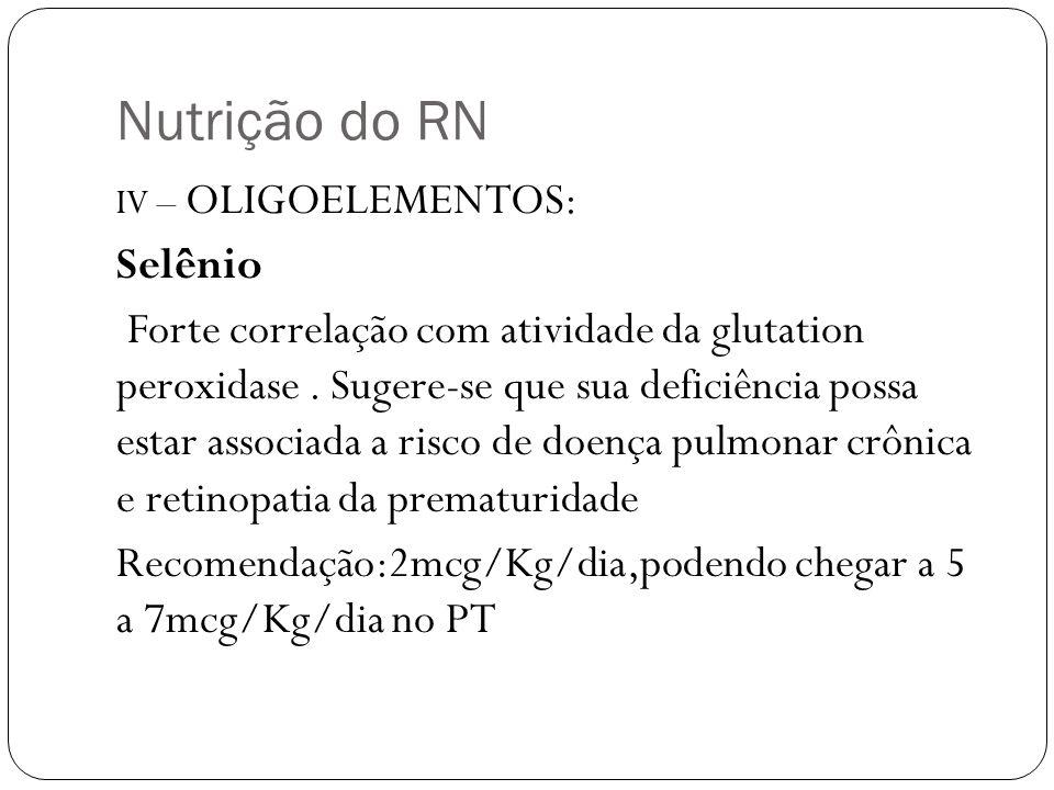 Nutrição do RN IV – OLIGOELEMENTOS: Selênio.