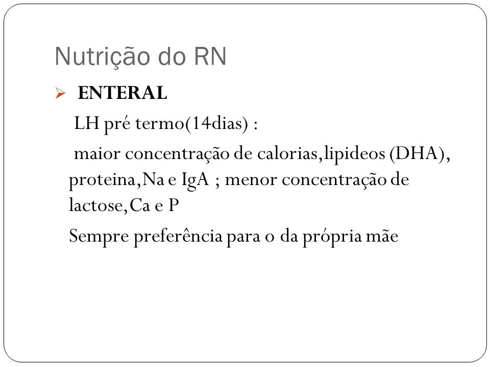 Nutrição do RN LH pré termo(14dias) :