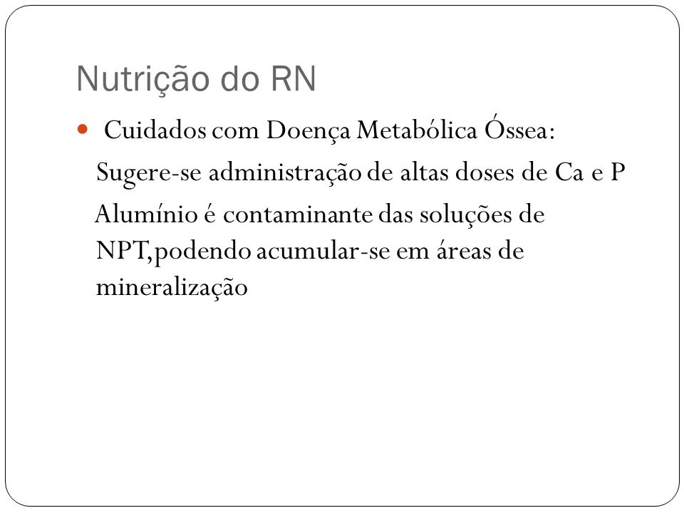 Nutrição do RN Cuidados com Doença Metabólica Óssea: