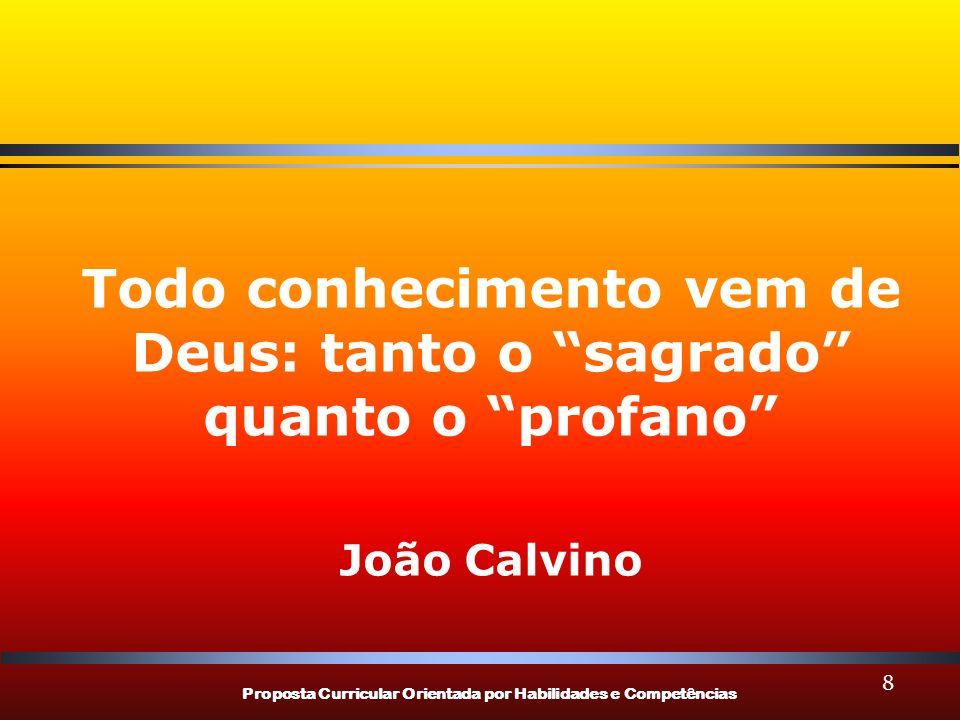 Todo conhecimento vem de Deus: tanto o sagrado quanto o profano