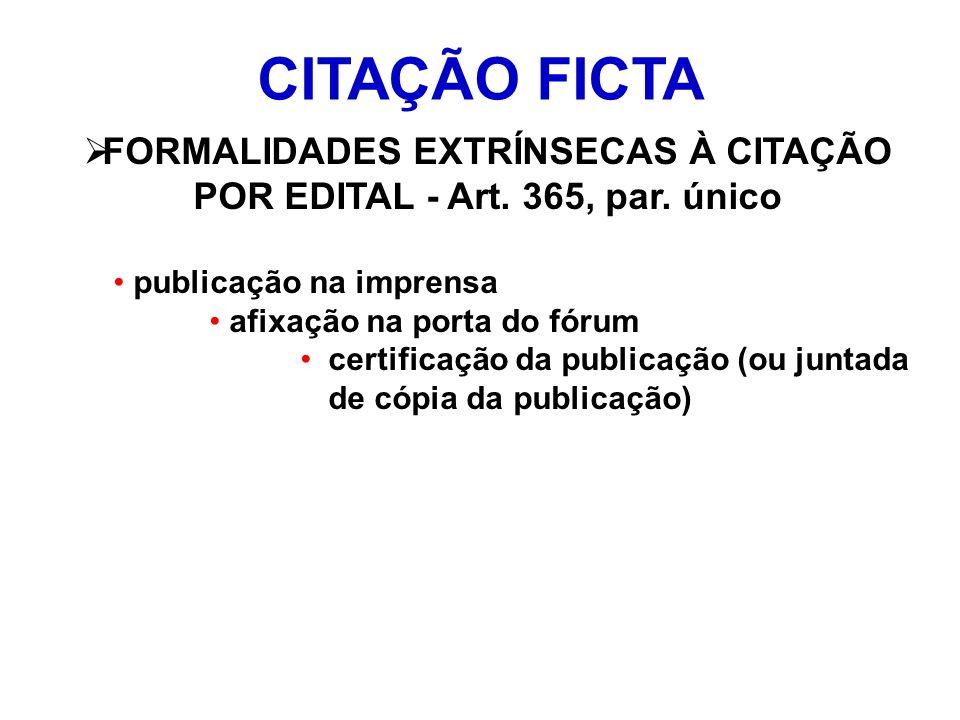 FORMALIDADES EXTRÍNSECAS À CITAÇÃO POR EDITAL - Art. 365, par. único