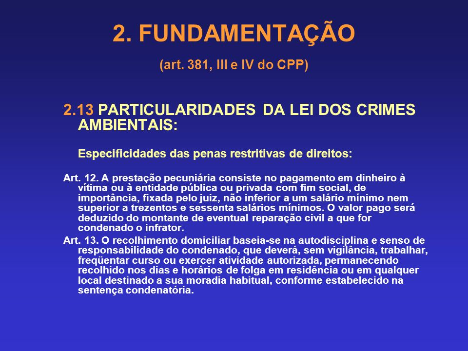 2. FUNDAMENTAÇÃO (art. 381, III e IV do CPP)