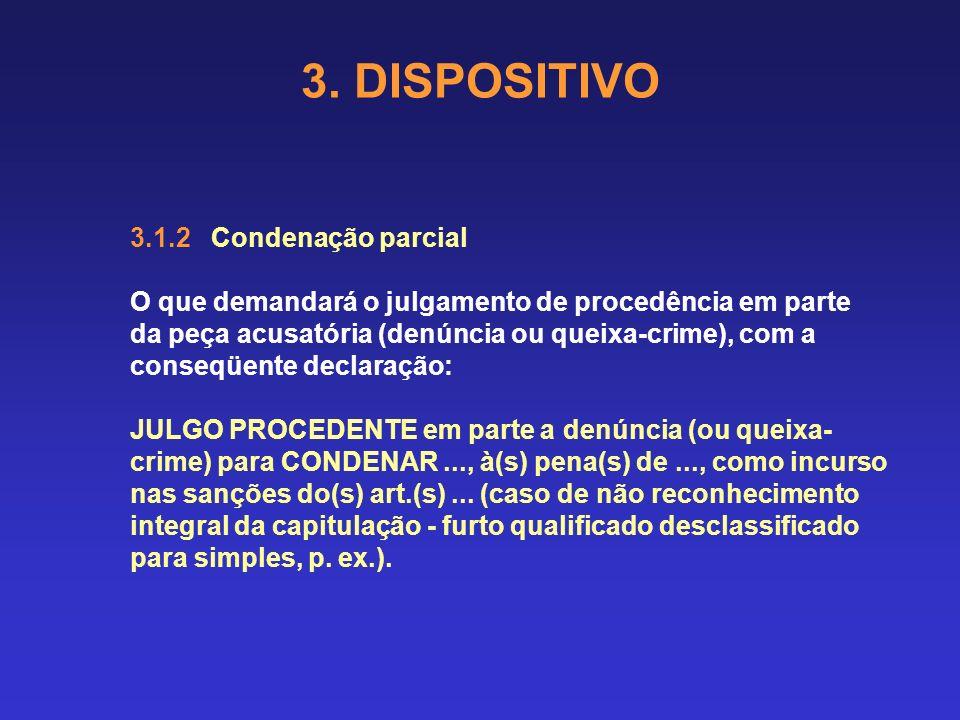 3. DISPOSITIVO 3.1.2 Condenação parcial