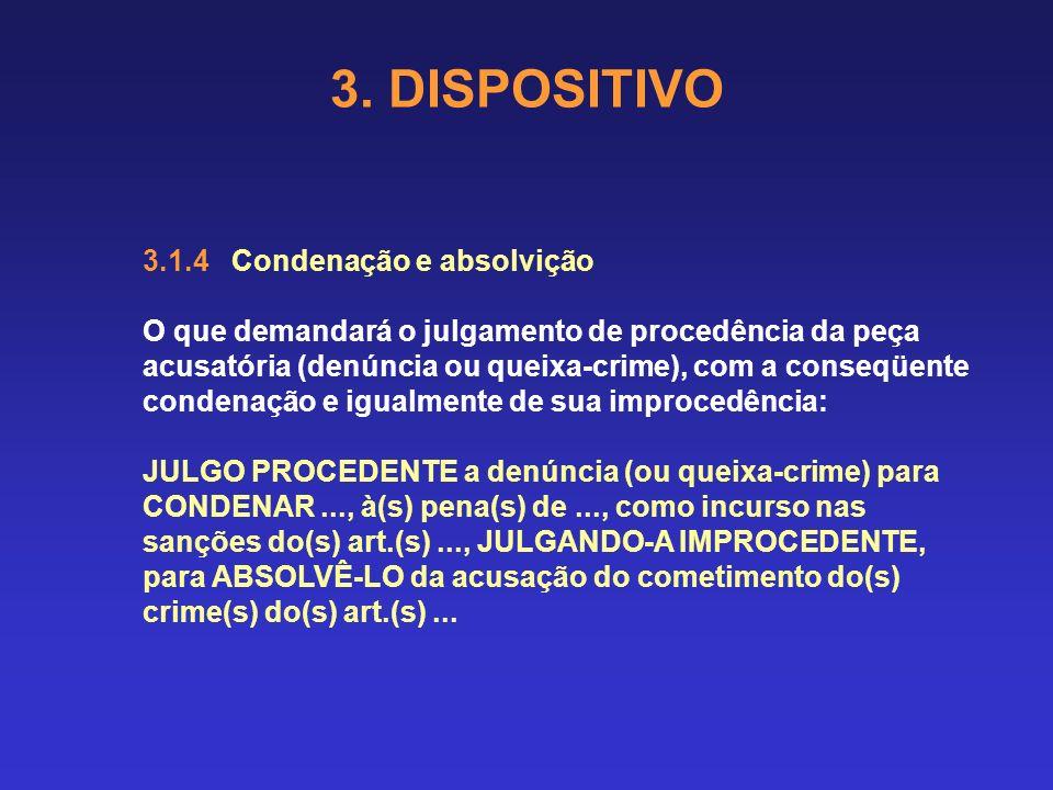 3. DISPOSITIVO 3.1.4 Condenação e absolvição