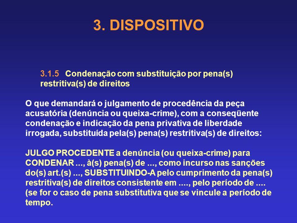 3. DISPOSITIVO 3.1.5 Condenação com substituição por pena(s) restritiva(s) de direitos.