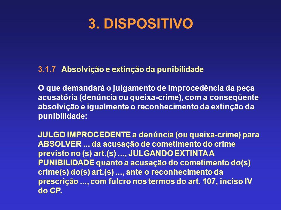 3. DISPOSITIVO 3.1.7 Absolvição e extinção da punibilidade