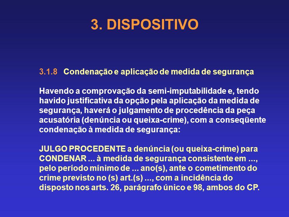 3. DISPOSITIVO 3.1.8 Condenação e aplicação de medida de segurança