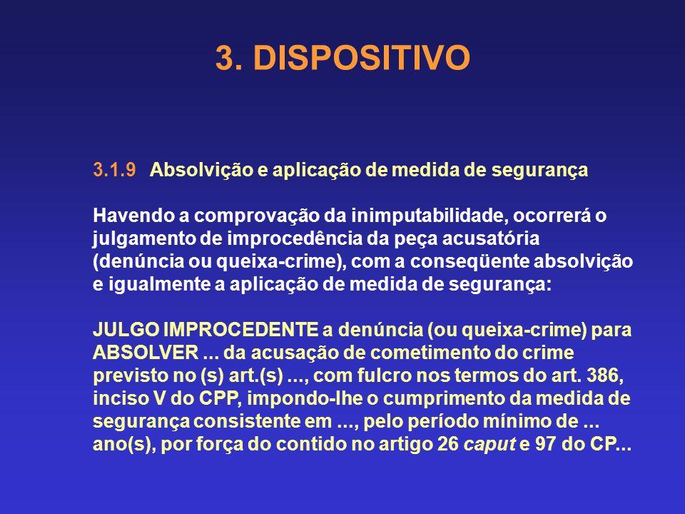 3. DISPOSITIVO 3.1.9 Absolvição e aplicação de medida de segurança