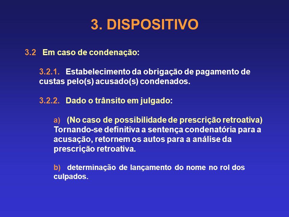 3. DISPOSITIVO 3.2 Em caso de condenação: