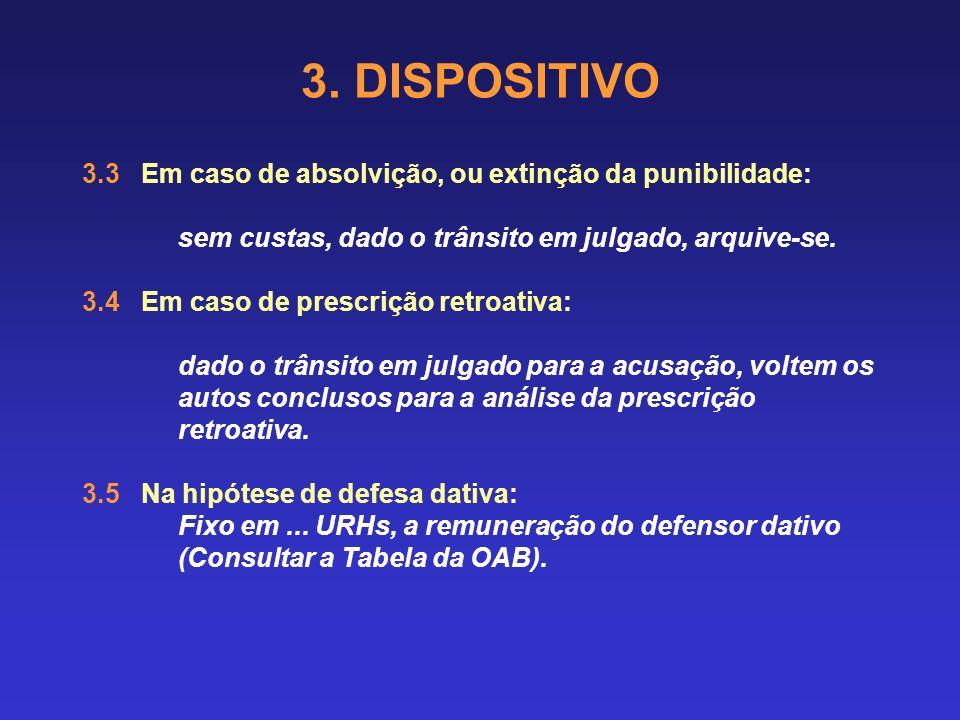 3. DISPOSITIVO 3.3 Em caso de absolvição, ou extinção da punibilidade: