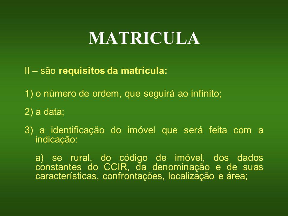 MATRICULA II – são requisitos da matrícula:
