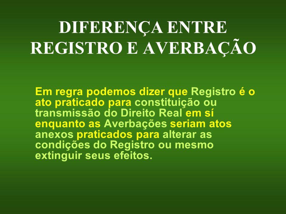 DIFERENÇA ENTRE REGISTRO E AVERBAÇÃO
