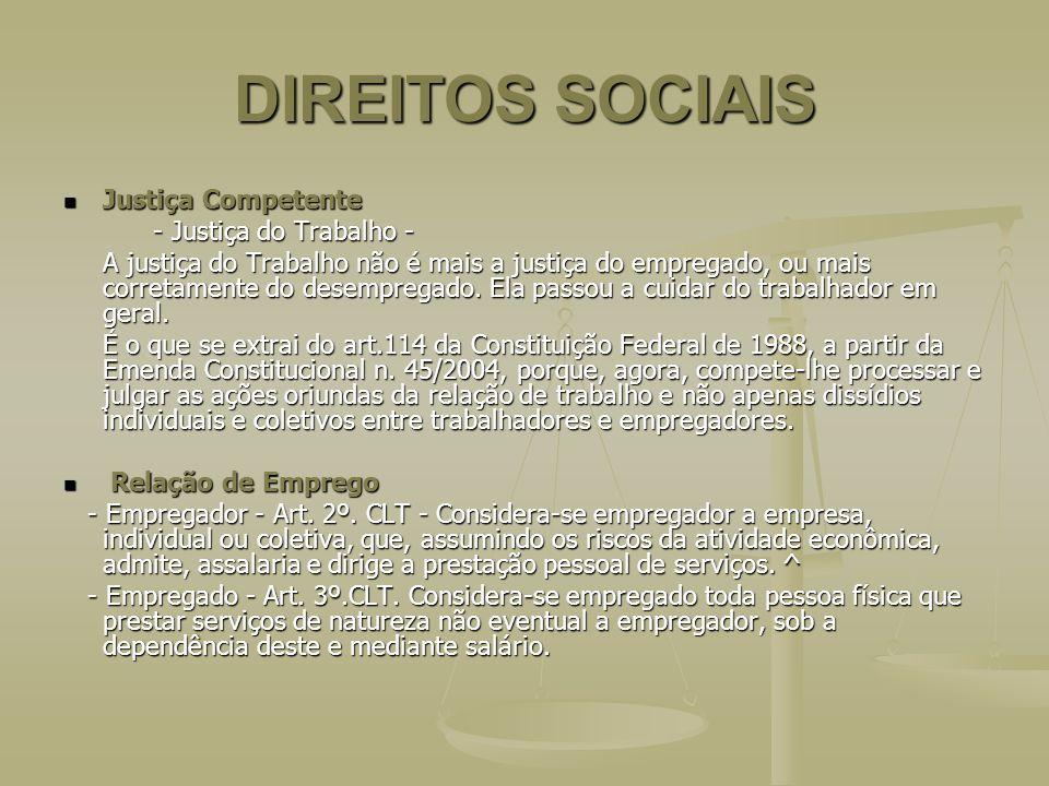 DIREITOS SOCIAIS Justiça Competente - Justiça do Trabalho -