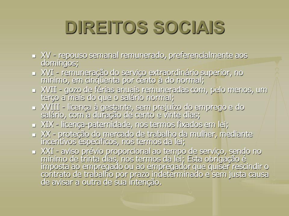 DIREITOS SOCIAIS XV - repouso semanal remunerado, preferencialmente aos domingos;